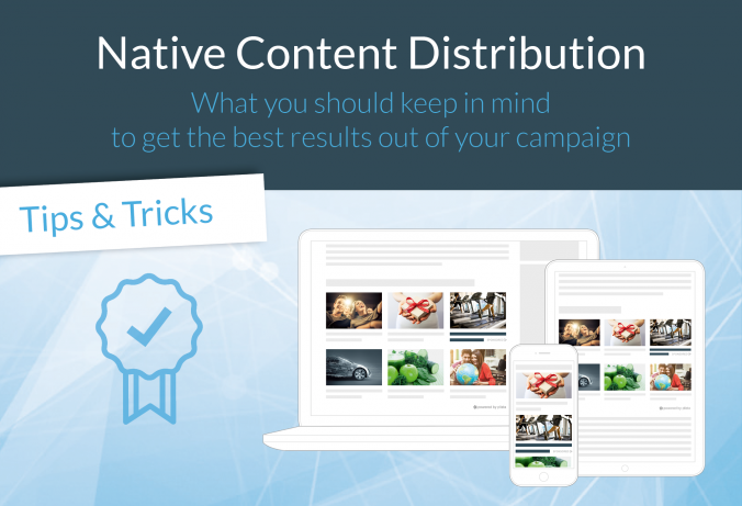 Native content distribution is a key factor for the success of content marketing strategies. Read the following tips to push your content best.